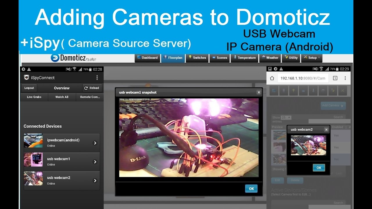 ESP8266, Adding Cameras to Domoticz(Floorplan)+ iSpy(Camera Srv )+  UsbWebcam,IPcamera(Android)(7/7)