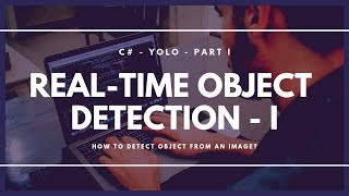 C# - Real-time Object Detection From an Image | Yolo -  I | Detect Object
