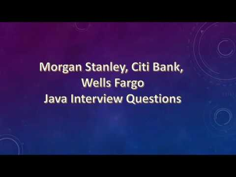 core java Interview Questions for Morgan Stanley, Citibank and Wells Fargo