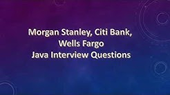 Java Interview Questions for Morgan Stanley, Citibank and Wells Fargo - Part 4