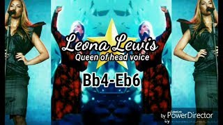 Leona Lewis- Queen of Falsetto & Head Voice- (Bb4- Eb6)
