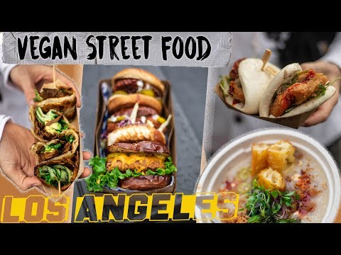 INCREDIBLE VEGAN STREET FOOD IN LOS ANGELES