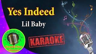 [Karaoke] Yes Indeed- Lil Baby- Karaoke Now
