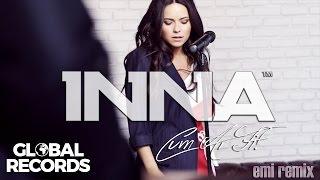 INNA - Cum Ar Fi | Emi Remix
