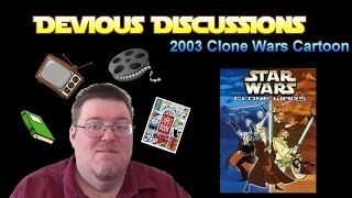 Devious Discussions : Star Wars The Clone Wars 2003