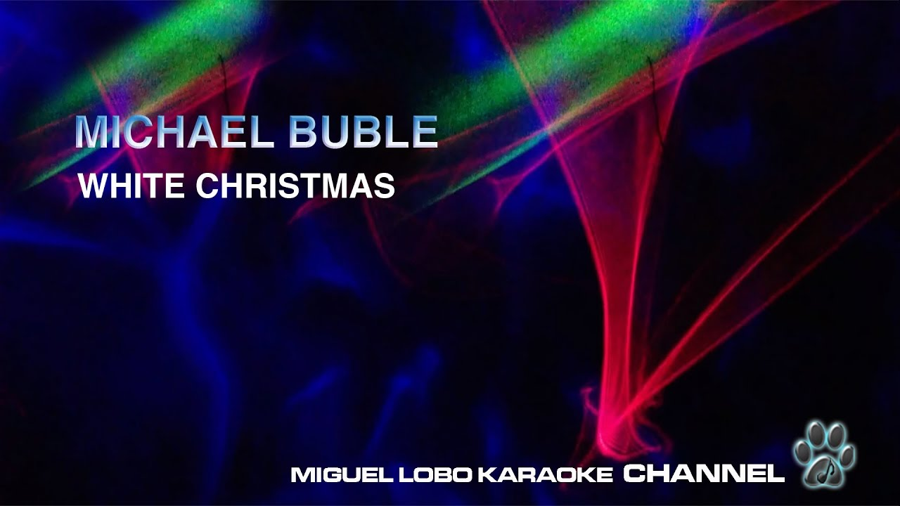 MICHAEL BUBLE - WHITE CHRISTMAS - Karaoke Channel Miguel Lobo ...