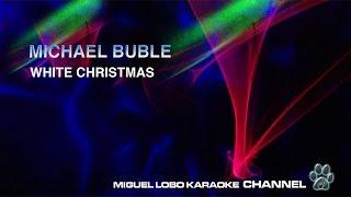 MICHAEL BUBLE - WHITE CHRISTMAS - Karaoke Channel Miguel Lobo