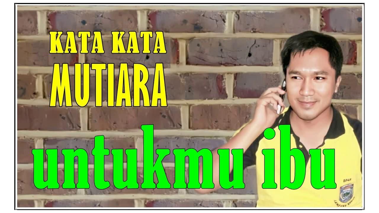 kata kata mutiara UNTUKMU IBU || audio version || - YouTube