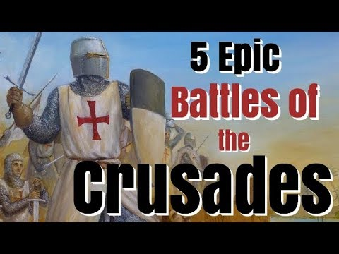 5 Epic Battles of the Crusades - Documentary