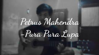 Pura Pura Lupa -Petrus Mahendra
