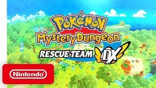 Pokémon Mystery Dungeon: Rescue Team DX - Overview Trailer - Nintendo Switch
