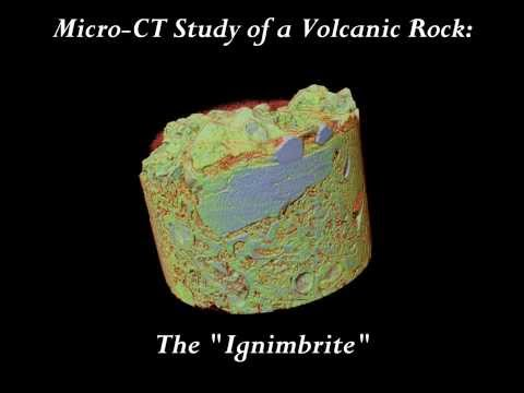 Micro CT study of the Ignimbrite, a Volcanic Rock with Endolithic Biota-1 (high definition video)