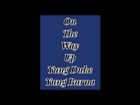 On the way up  Yung Duke  ft burna