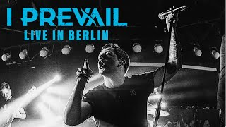 "I PREVAIL - ""Hurricane"" live in Berlin [CORE COMMUNITY ON TOUR]"