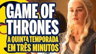 GAME OF THRONES - A Quinta Temporada em Três Minutos - Nerd Rabugento