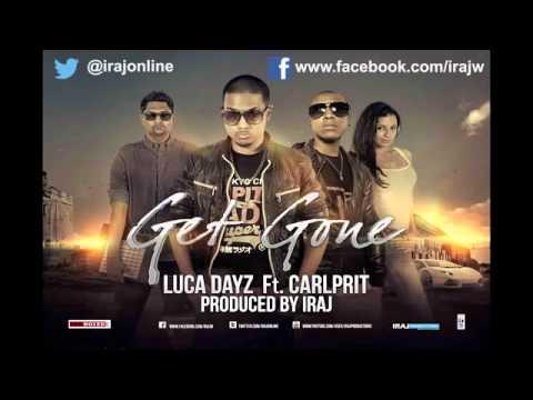 Get Gone - Luca Dayz & Iraj Ft. Carlprit