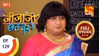 Jijaji Chhat Per Hai - Ep 129 - Full Episode - 6th July, 2018