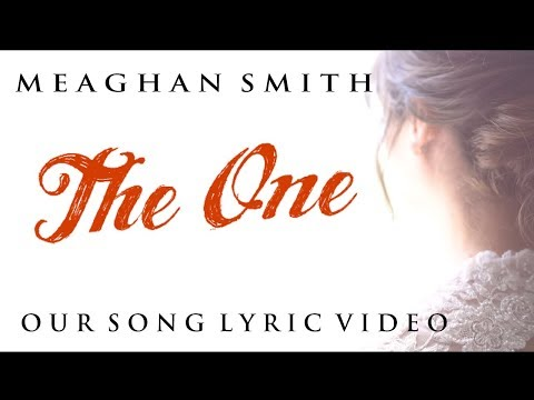 Meaghan Smith - Our Song - The One - Lyric Video