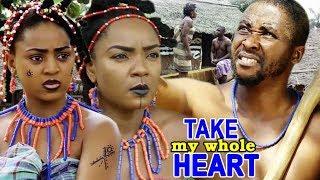 Take My Whole Heart 34 - Chioma Chukwuka  Regina Daniels 2018 Latest Nigerian Epic Movie Full HD