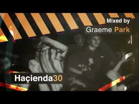 Hacienda 30 - Mixed By Graeme Park, Mike Pickering & Peter Hook - OUT NOW