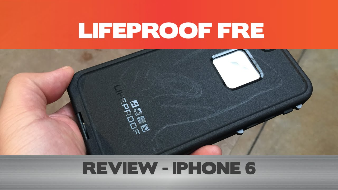 promo code 30c61 508da LifeProof Fre Review for the iPhone 6 - Sucks the joy out of using your  iPhone!