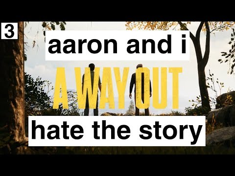 Aaron and I try to play A Way Out - part 3