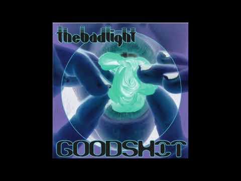 The Bad Light  -GOODSHIT-