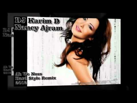 Nancy Ajram DJ Karim D Ah We Noss Hard Style Remix 2012
