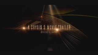 Crysis 3 - The Movie | Fan-Trailer