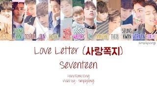 Video SEVENTEEN [세븐틴] - Love Letter [사랑쪽지] (Color Coded Lyrics | Han/Rom/Eng) download MP3, 3GP, MP4, WEBM, AVI, FLV Desember 2017