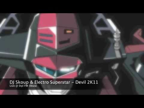 DJ Skoup & Electro Superstar - Devil 2K11 (Live @ I Love House - Styl FM Ibiza)