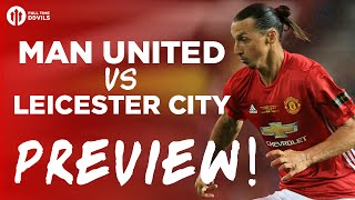Manchester United vs Leicester City   COMMUNITY SHIELD PREVIEW!