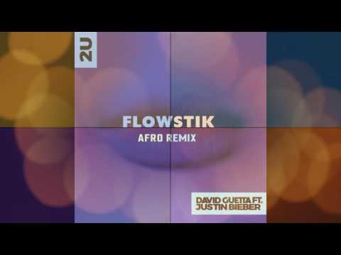 David Guetta ft Justin Bieber - 2U FlowStik Afro Remix