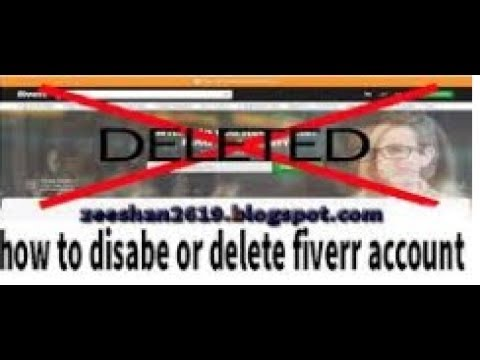 how to delete or disable fiverr account full fiverr earning course