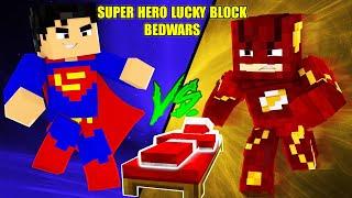 MINI GAME : SUPER HERO LUCKY BLOCK BEDWARS ** ĐẠI CHIẾN SIÊU ANH HÙNG BẢO VỆ GIƯỜNG TRONG MINECRAFT