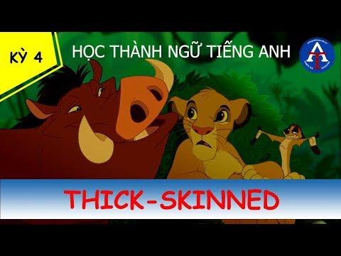 [HỌC IDIOM QUA PHIM] - Thick-Skinned (The Lion King)