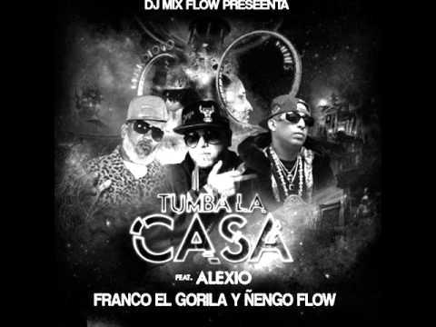 Tumba La Casa Remix Alexio Ft Ñengo Flow Y Franco El Gorila