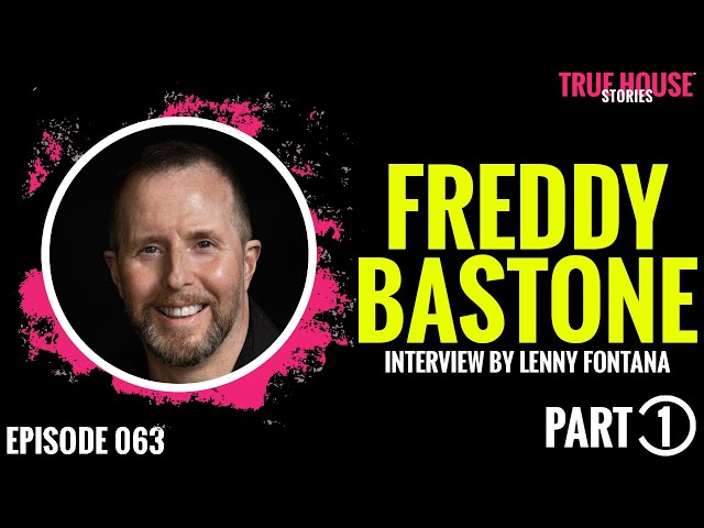 Freddy Bastone interviewed by Lenny Fontana for True House Stories # 063 (Part 1)