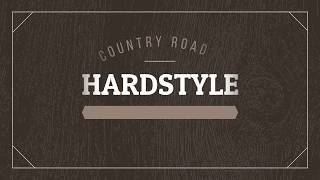 Take me Home - Country Road - Hardstyle REMIX