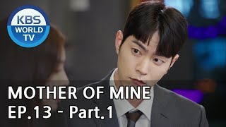Mother of Mine   세상에서 제일 예쁜 내 딸 EP.13 - Part.1 [ENG, CHN, IND]