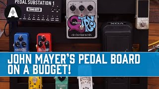 Building John Mayer's Pedal Board on a Budget!