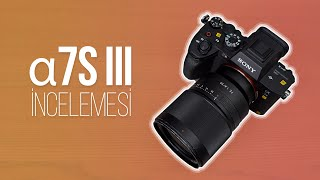 Sony A7S III Fotoğraf Makinesi İncelemesi