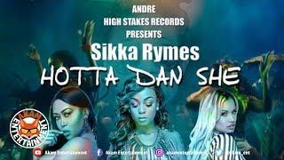 Sikka Rymes - Hotta Dan She (Raw) October 2018