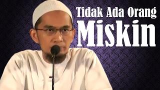 Video Tidak Ada Orang Miskin - Ustadz Adi Hidayat, Lc, MA download MP3, 3GP, MP4, WEBM, AVI, FLV November 2018