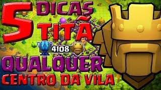 5 DICAS para chegar na TITÃ em QUALQUER CV - CLASH OF CLANS
