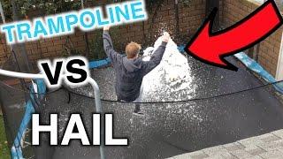 TRAMPOLINE vs HAIL!