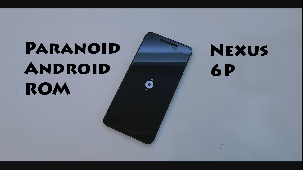 Nexus 6P - Paranoid Android ROM - How To Flash || New Features !