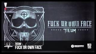Tieum - Fuck Ur Own Face (NEO105)