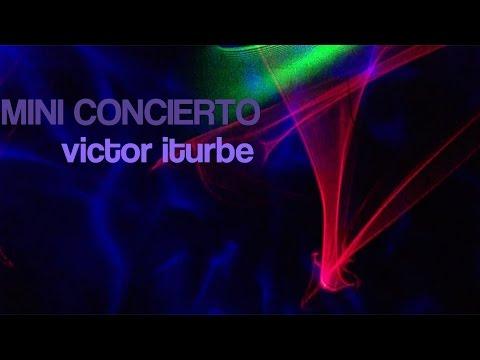 MINI CONCIERTO VICTOR ITURBE - Karaoke - 8 temas