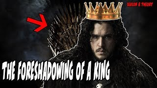 The Foreshadowing Of A King! Game Of Thrones Season 8 Theory (Jon Snow)